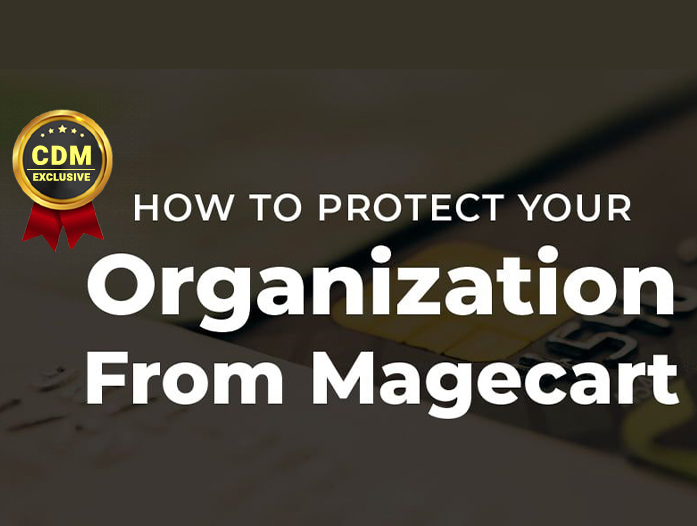 Protect Your Organisation Against The Threat Of Magecart - The Steps Towards Mitigation